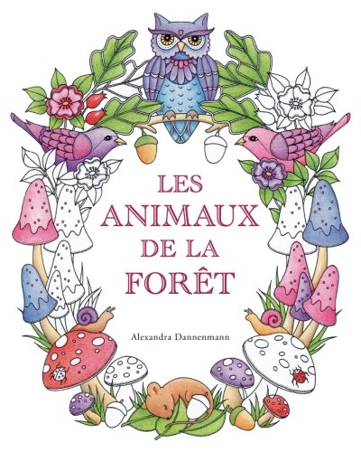 Les animaux de la fort: Un livre de coloriage destin aux adultes pour rver et se dtendre.