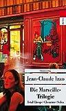 Die Marseille-Trilogie: Total Cheops, Chourmo, Solea (Unionsverlag Taschenbücher)