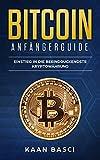 BITCOIN Anfängerguide - Einstieg in die beeindruckendste Kryptowährung