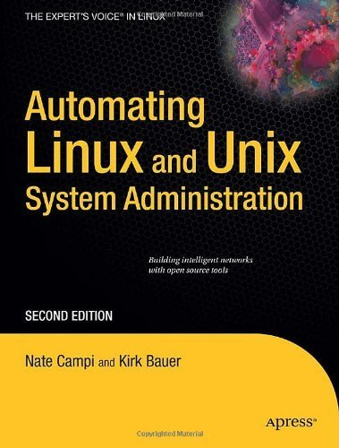Automating Linux and Unix System Administration (Expert's Voice in Linux) by Nathan Campi (2008-12-16)