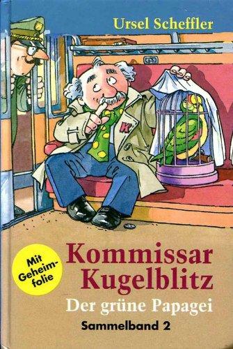 Kommissar Kugelblitz - Der grüne Papagei - Sammelband 2