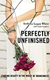 Perfectly Unfinished: Finding Beauty in the Midst of Brokenness - Library Edition
