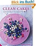 Clean Cakes: Delicious pâtisserie mad...