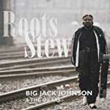 Roots Stew by Big' Jack Johnson (2000-04-14) -