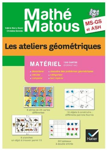 Math-Matous MS/GS/ASH d. 2012 - Les ateliers gomtriques Matriel