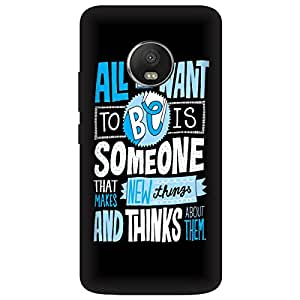 Saviyo All I Want To Be Is Someone Hard Polycarbonate Designer Back Case Cover for Motorola Moto E4 Plus
