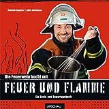 Titelbild Die Feuerwehr kocht mit Feuer und Flamme