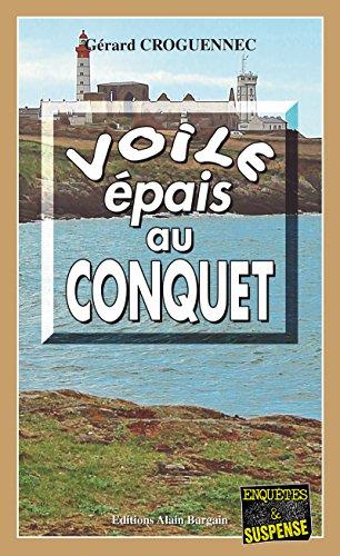 Voile épais au Conquet: Une enquête nébuleuse en Bretagne (Enquêtes & Suspense) par Gérard Croguennec