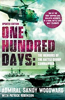 One Hundred Days (Text Only): The Memoirs of the Falklands Battle Group Commander von [Woodward, Admiral Sandy]