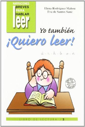 Yo también ¡quiero leer! 2: Libro de lectura (Narraciones breves para hablar, leer y hacer) por Eva De Santos