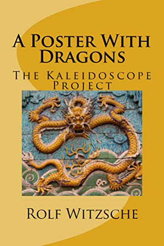 A Poster With Dragons: The Kaleidoscope Project (English Edition)