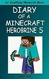 #7: Minecraft: Diary of A Minecraft Herobrine Book 5: Truth Behind Birth (An Unofficial Minecraft Book)