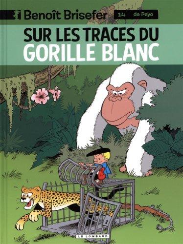 Benot Brisefer (Lombard) - tome 14 - Sur les traces du gorille blanc de Studio Peyo (10 avril 2015) Album