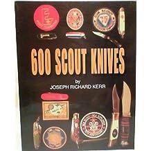 600 scout knives: Plus 136 unofficial scout knives