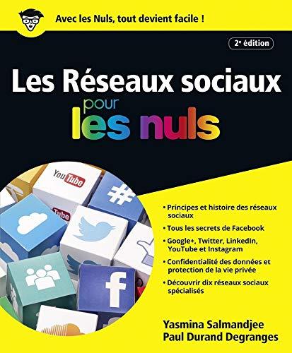 Les Réseaux sociaux pour les Nuls grand format, 2e édition par Paul DURAND-DEGRANGES, Yasmina SALMANDJEE LECOMTE