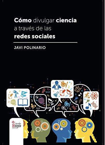 Cómo divulgar ciencia a través de las redes sociales