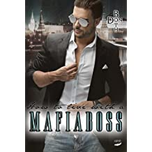 How to live with a Mafiaboss (Mafiaboss-Reihe 2)