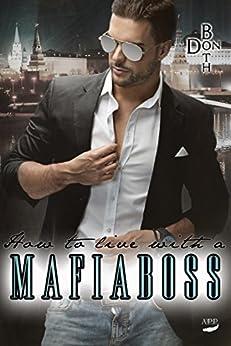 How to live with a Mafiaboss (Mafiaboss-Reihe 2)