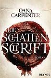 'Die Schattenschrift: Roman' von 'Dana Carpenter'