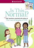 Is This Normal?: More Girls' Questions, Answered by the Editors of the Care & Keeping of You