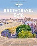 Lonely Planet Best in Travel 2018: Die spannendsten Trends, Reiseziele & Erlebnisse für das kommende Jahr (Lonely Planet Reiseführer Deutsch) - Lonely Planet