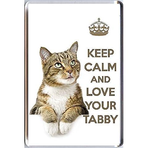 Keep Calm And Love Your Tabby Magnete Per Frigorifero, con immagine di un gatto soriano Cute. Regalo di natale o di compleanno per un amante dei gatti.