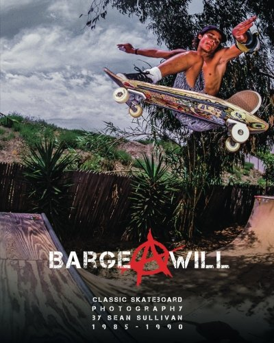 Barge at Will: Classic Skateboarding imagery by Sean Sullivan por Sean Sullivan