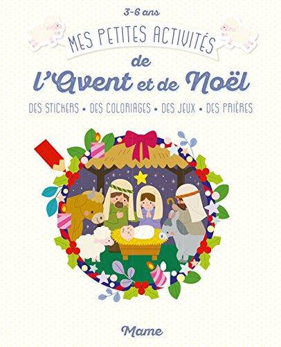 Mes petites activités de l'Avent et de Noël : Des stickers, des coloriages, des jeux, des prières