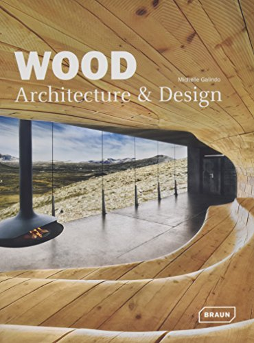 Wood: Architecture et Design. par Michelle Galindo