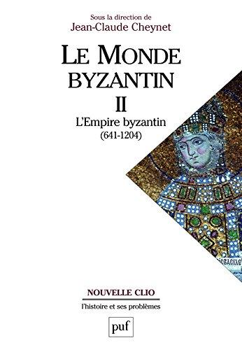 Le monde byzantin : Tome 2, L'Empire byzantin 641-1204