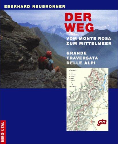 Der Weg vom Monte Rosa zum Mittelmeer. Grande Traversata delle Alpi (Monte Rosa)