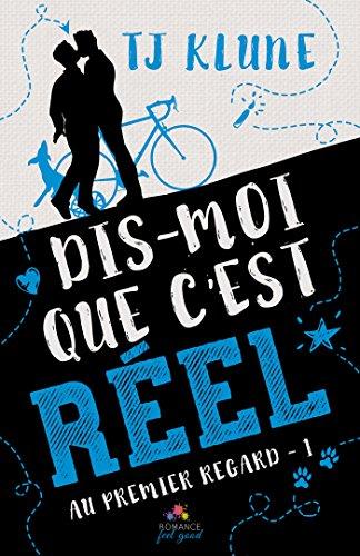 Dis-moi que c'est réel: Au premier regard, T1 (French Edition)