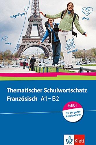 Thematischer Schulwortschatz Französisch A1 - B2