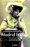 Madrid Frívolo. Breve Historia De La Revista Musical Madrileña Y Los Teatros Que La Albergaron (Libros De Madrid)