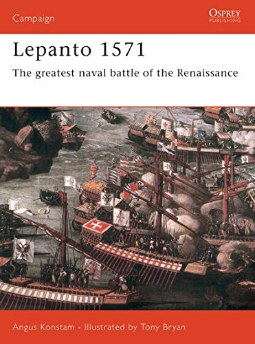 Lepanto 1571: The Greatest Naval Battle Of The Renaissance (Campaign, Band 114)