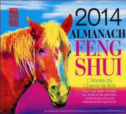Almanach Feng Shui 2014 - L'Année du Cheval de Bois