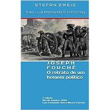 Joseph Fouché  -  O retrato de um homem político (Portuguese Edition)