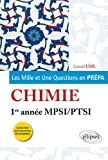 Les 1001 Questions en Prépa Chimie Première Année MPSI/PTSI Programme 2013