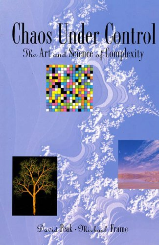 Chaos Under Control: The Art and Science of Complexity by David Peak (1994-03-01)