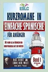 """Kurzromane in Einfache Spanische für Anfänger mit mehr als 60 Übungen: """"Das Licht am Ende Der Welt"""" von Jules Verne (ESLC Übungsbücher Serie, Band 1)"""