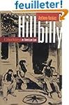 Hillbilly: A Cultural History of an A...