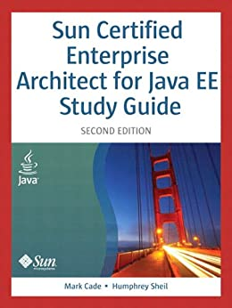 Sun Certified Enterprise Architect for Java EE Study Guide von [Cade, Mark, Sheil, Humphrey]