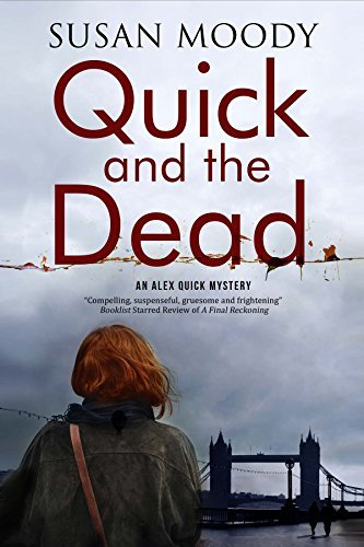 Quick and the Dead: A Contemporary British Mystery (Alex Quick) by Susan Moody (2016-01-01)