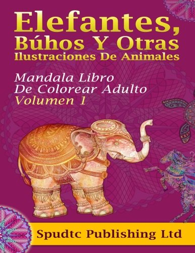 Elefantes, Búhos Y Otras Ilustraciones De Animales: Mandala Libro De Colorear Adulto...