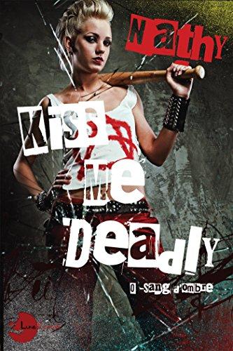 Kiss Me Deadly : 0-Sang d'Ombre par [Nathy]