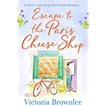 Escape to the Paris Cheese Shop: A gorgeous romance to warm your heart
