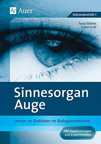 Sinnesorgan Auge: Lernen an Stationen im Biologieunterricht | Mit Kopiervorlagen und Experimenten (5. bis 10. Klasse) (Lernen an Stationen Biologie Sekundarstufe)