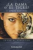 ¿La dama o el tigre?: y otros cuentos (Narrativa (books 4 Pocket))