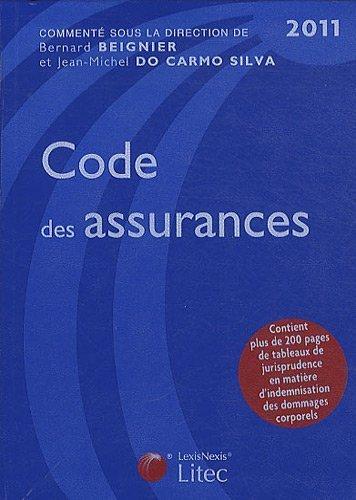 Code des Assurances 2011 : Contient plus de 200 pages de tableaux de jurisprudence en matière d'indemnisation des dommages corporels de Bernard Beigner (2 février 2011) Relié