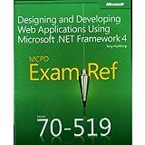 [(Designing and Developing Web Applications Using Microsoft .NET Framework 4: MCPD 70-519 Exam Ref)] [Author: Tony Northrup] published on (November, 2011)